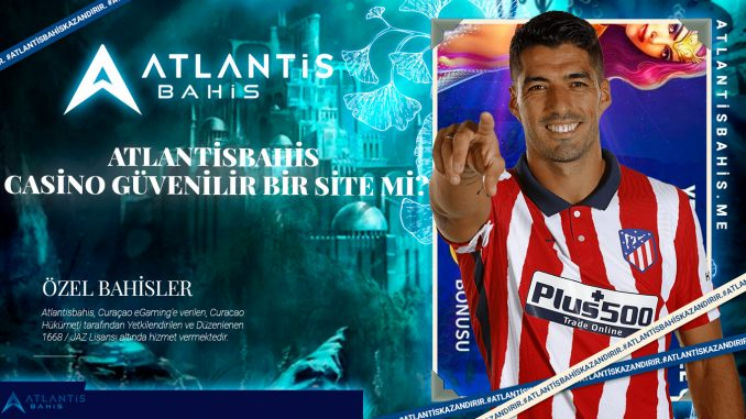 Atlantisbahis casino güvenilir bir site mi